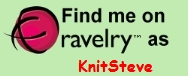 Find me on Ravelry as KnitSteve